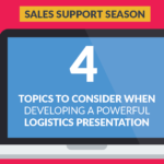 4 topics to consider when developing a powerful logistics presentation