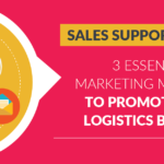 3 essential marketing materials to promote your logistics business