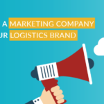 How to choose a marketing company to promote your logistics brand