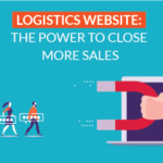 Logistics website: the power to close more sales