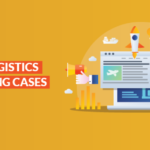 TOP 6 Logistics Marketing Cases you must see