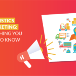 Logistics marketing: Everything you need to know