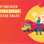 Freight broker marketing ideas to increase sales